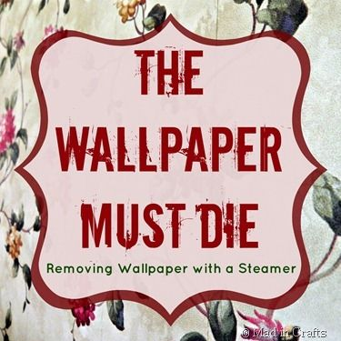 Removing Wallpaper with a Steamer - Mad in Crafts