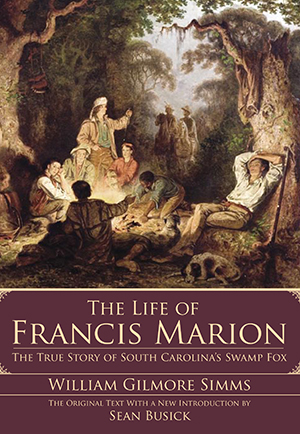 The Life of Francis Marion True stories, Warrior of the