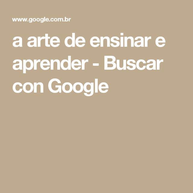 a arte de ensinar e aprender - Buscar con Google