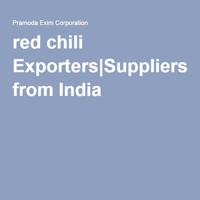 red chili Exporters Suppliers manufacturers from India