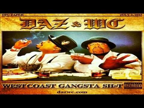 DAZ & WC WEST COAST GANGSTA SHIT (FULL ALBUM) 2013
