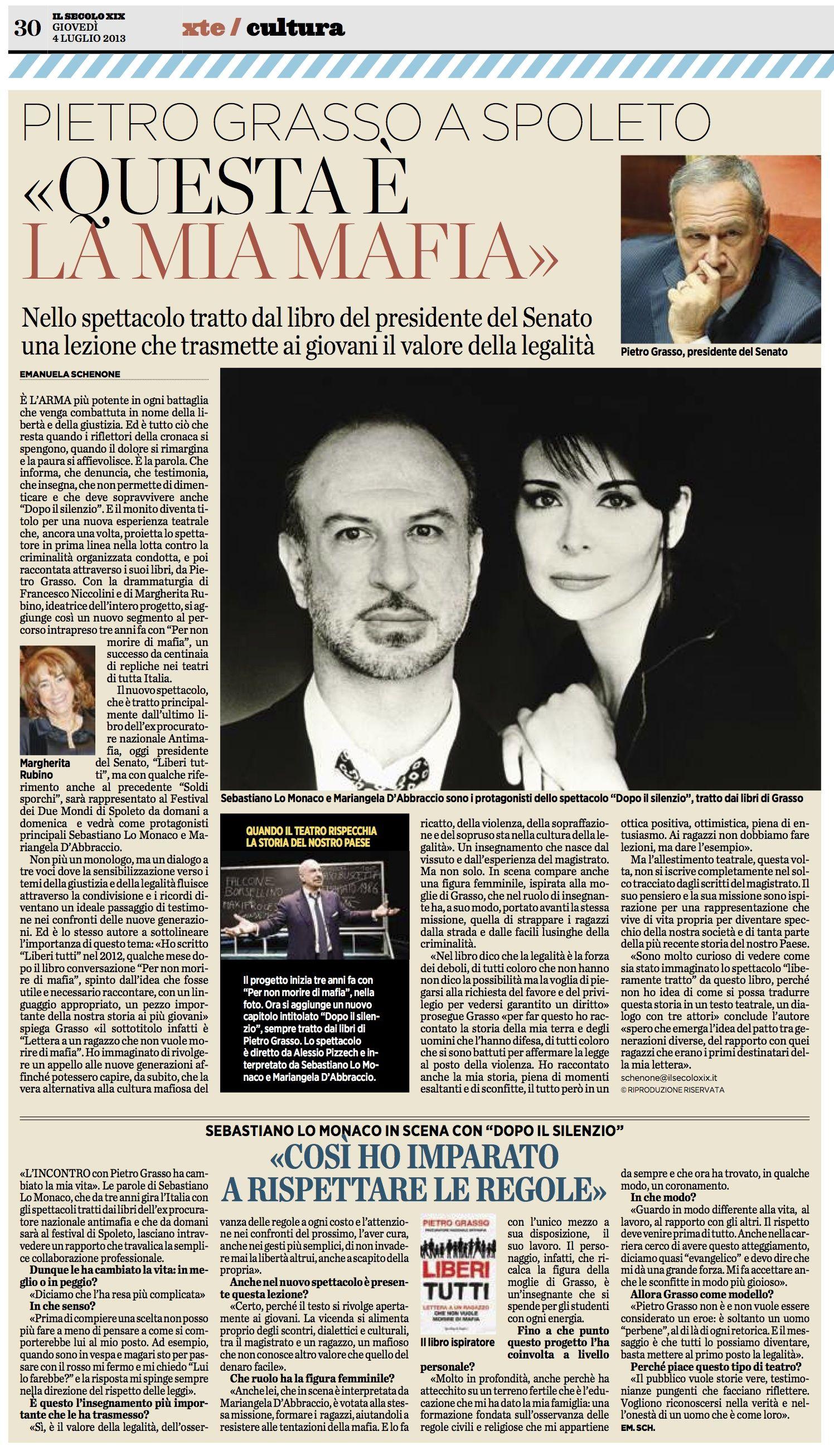 """4 luglio 2013 - IL Secolo XIX intervista a Pietro Grasso e Sebastiano Lo Monaco a proposito dello spettacolo """"Dopo Il Silenzio"""""""