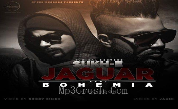 Jaguar Sukh E Ft Bohemia Download Punjabi Mp3 Song Video Lyrics Free