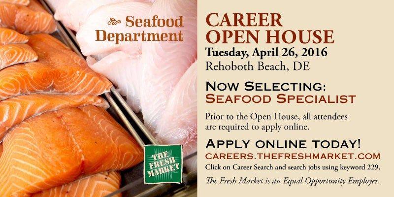 Rehoboth Beach, DE Seafood Specialist Job Career Open House  Tuesday, April 26, 2016 8:00 am – 7:00 pm Atlantic Sands Hotel & Conference Center 1 Baltimore Avenue at the Boardwalk Rehoboth Beach, DE 19971  http://grocerystorejobmarket.com/tfm