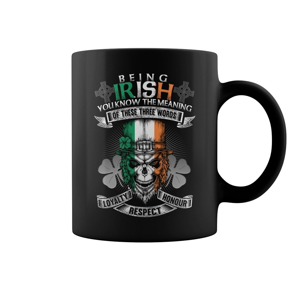 Being irish you know the meaning of these three words