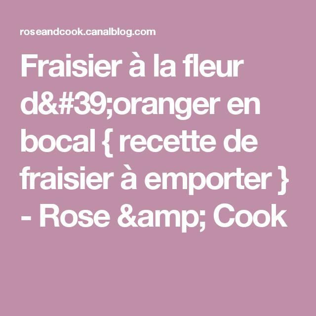 Fraisier à la fleur d'oranger en bocal { recette de fraisier à emporter } - Rose & Cook