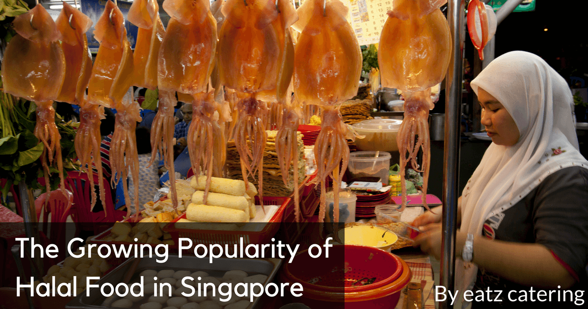 The Growing Popularity Of Halal Food In Singapore Read Here Http Eatzcatering Com Blog The Growing Populari Halal Food In Singapore Pig Meat Halal Recipes