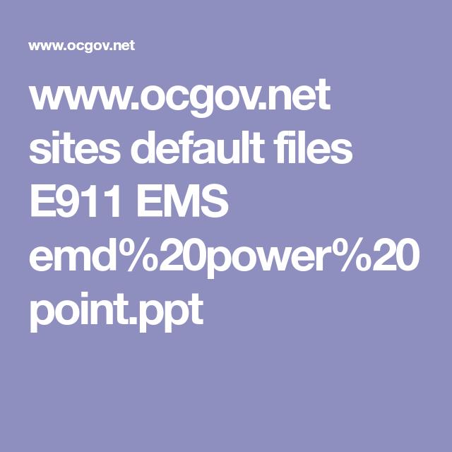 www ocgov net sites default files e911 ems emd 20power 20point ppt