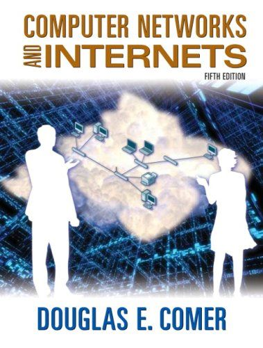 Computer Networks And Internets 5th Edition Computers Computer Network Network Performance Advanced Mathematics