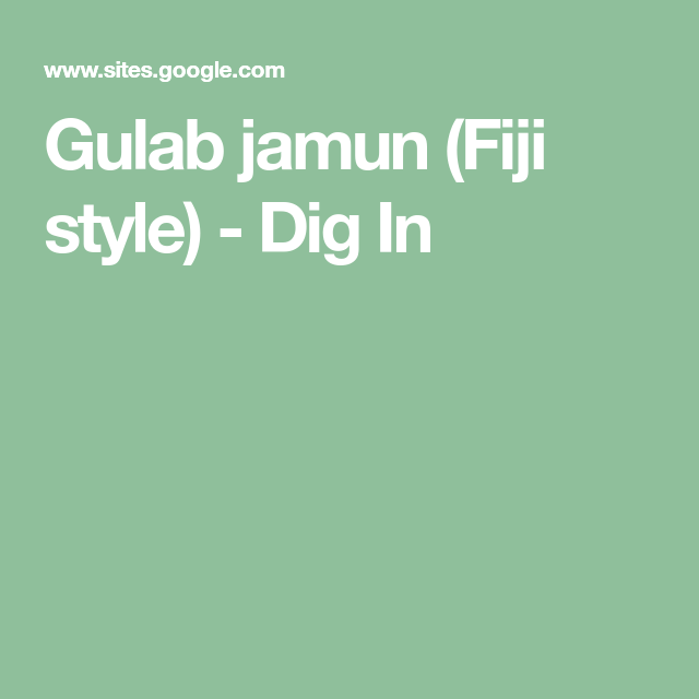 Gulab Jamun Fiji Style Dig In Gulab Jamun Indian Sweets Eid Food