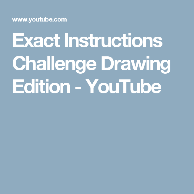 72d01ce4af Exact Instructions Challenge Drawing Edition - YouTube Thinking Of You,  Youth, Challenges, Thinking