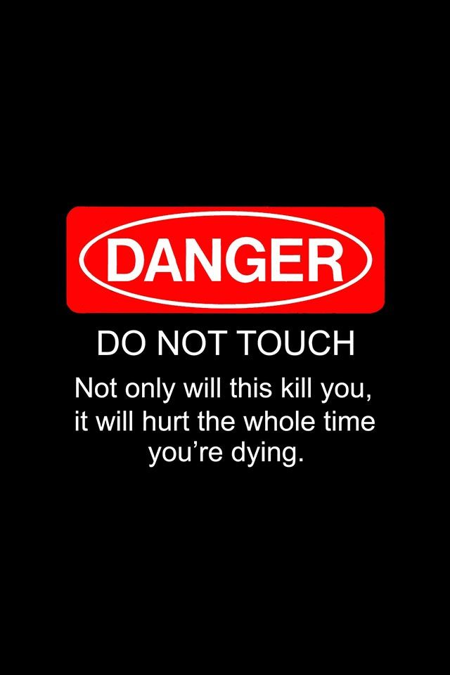 Don't touch it if it has WARNING Papere