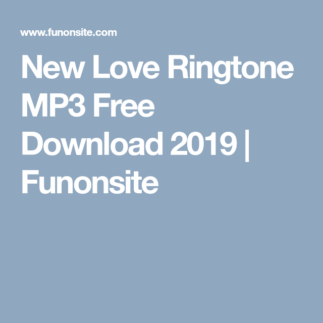 New Love Ringtone MP3 Free Download 2019 | Funonsite