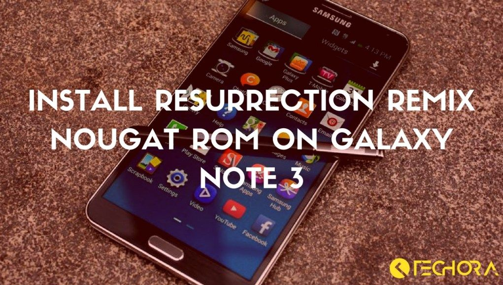 How to Install Resurrection Remix Nougat ROM on Galaxy Note 3