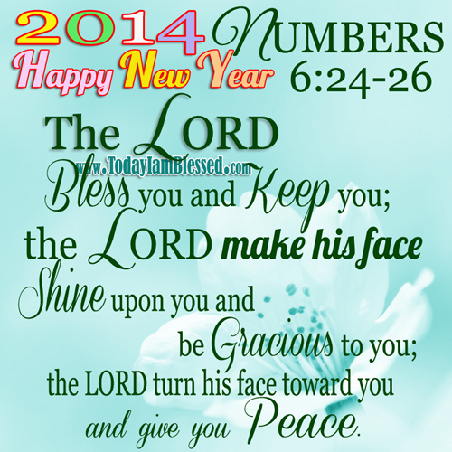 Happy New Year Religious Quotes: Happy New Year 2014 ♥ NUMBERS 6:24-26