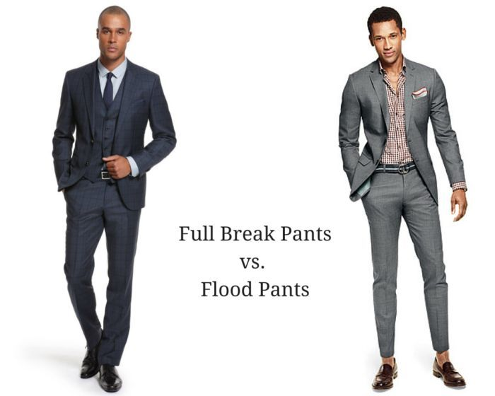 Full Break Pants Versus Flood Men Suit Pant Breaks