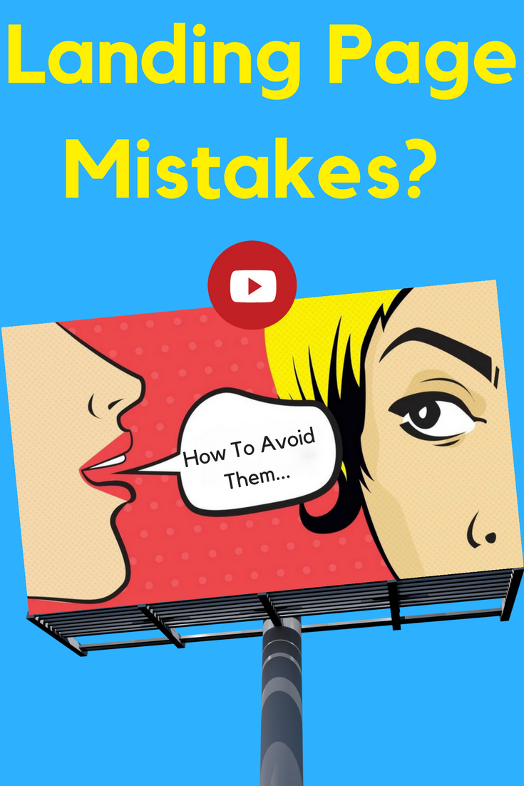 Landing Page Mistakes And How To Avoid Them When