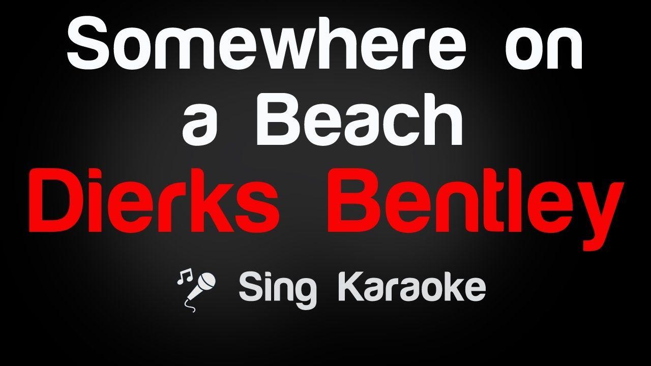 Dierks Bentley - Somewhere on a Beach Karaoke Lyrics