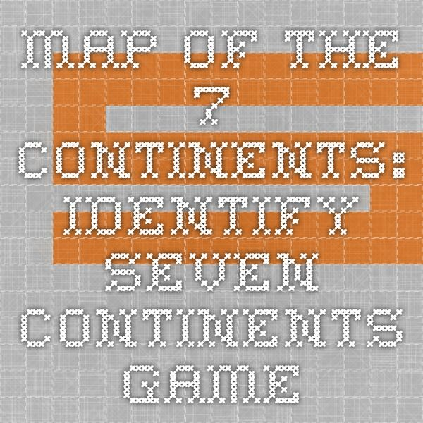 Map Of The Continents Identify Seven Continents Game This - Online geography games