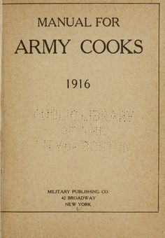 manual for army cooks 1916 by united states war department 1917 rh pinterest com Navy Archives Military Records Military Archives Records JTF Liberia 1996