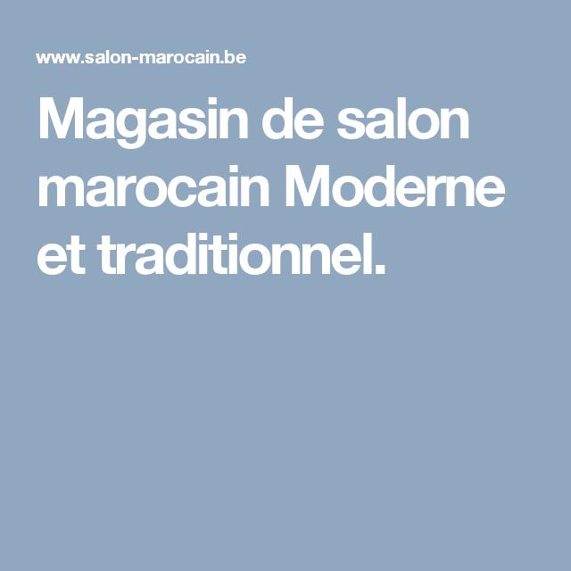 Magasin de salon marocain Moderne et traditionnel. | Salon & Sedari ...