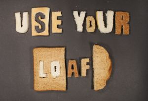 Use Your Loaf And Don't Be A Waster! - The Skint Dad Blog
