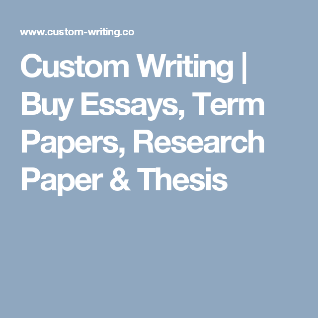 Custom Writing  Buy Essays Term Papers Research Paper  Thesis  Custom Writing  Buy Essays Term Papers Research Paper  Thesis