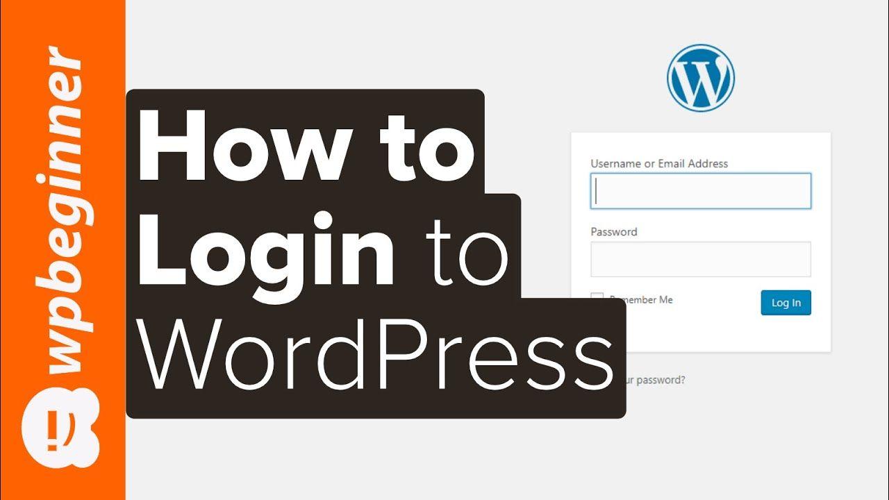 How To Login To Wordpress 6 Easy Ways To Access Your Admin Dashboard Wordpress Wordpress Login Wordpress Tutorials Wordpress