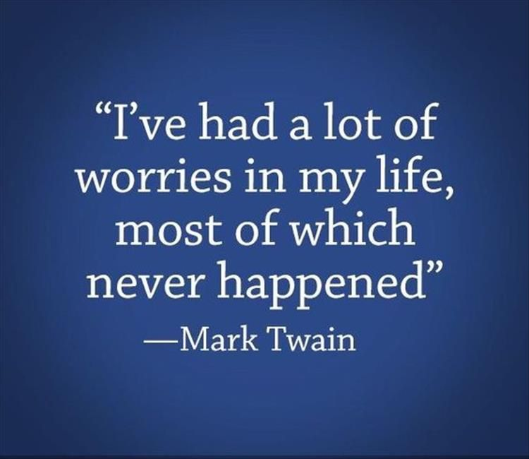 Quotes About Worrying Quotes Of The Day  10 Pics  Quotes  Pinterest  Wisdom Mark .