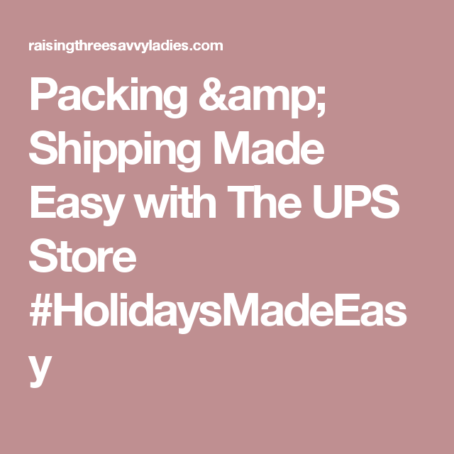 Packing & Shipping Made Easy with The UPS Store #HolidaysMadeEasy