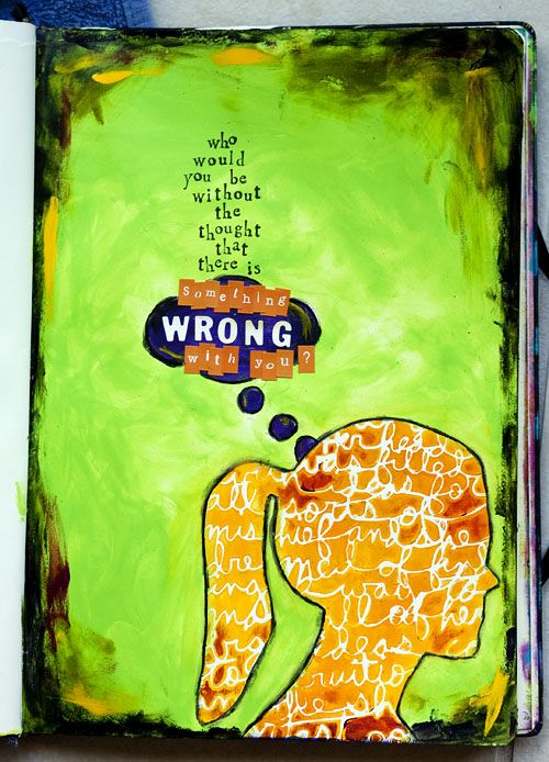 Who would you be without the thought that there is something wrong with you?
