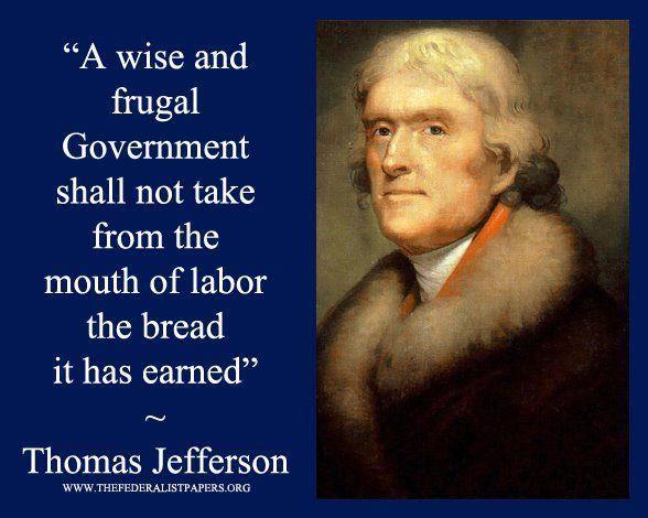 The Welfare State Needs To Go Thomas Jefferson Quotes Jefferson Quotes Founding Fathers Quotes