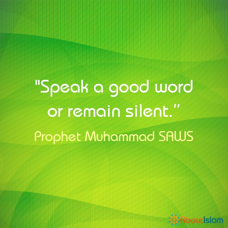 If you have nothing nice to say, don't say it  | Hadith