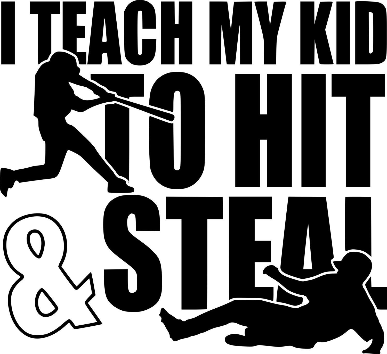 I Teach My Kid To Hit And Steal Baseball Mom Tshirt Baseball Decals Baseball Mom Tshirts Baseball Mom