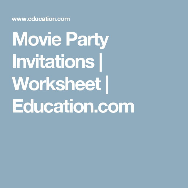Movie Party Invitations | Worksheet | Education.com