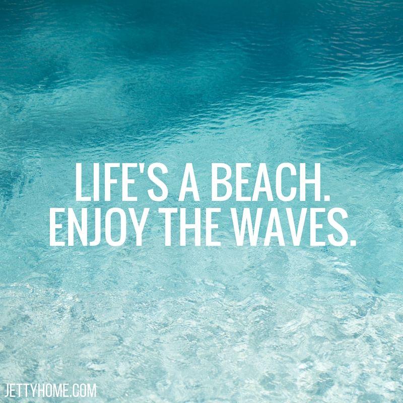 Life's a beach, enjoy the waves | Teksten, Wijze woorden ...