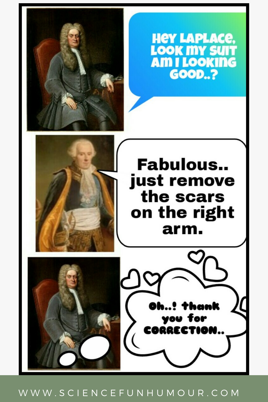 Science Memes Newton Jokes Science Humor Science Memes Laplace