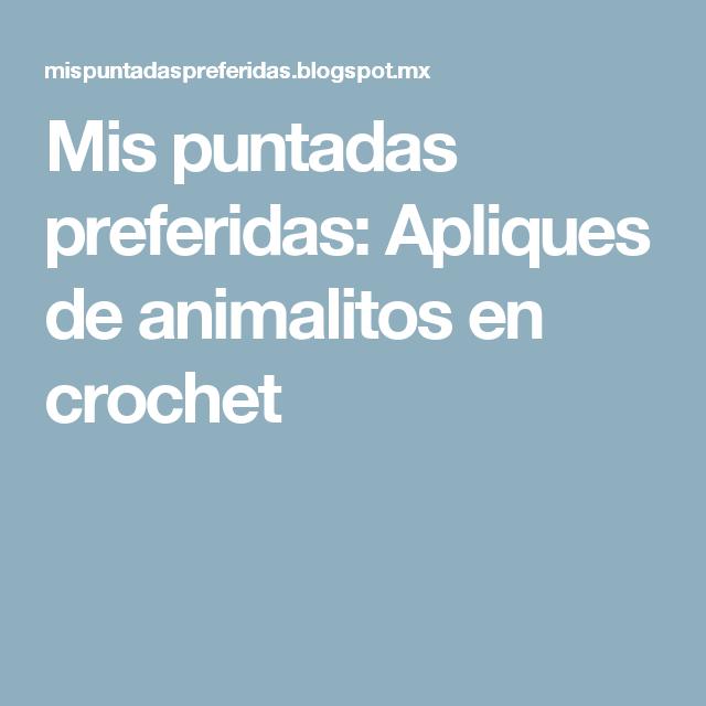 Mis puntadas preferidas: Apliques de animalitos en crochet