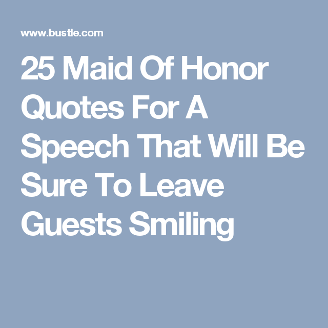 25 Maid Of Honor Quotes For A Speech That Will Be Sure To