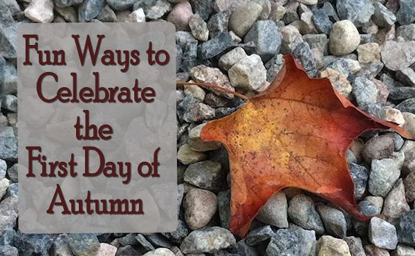 Fun Ways to Celebrate the First Day of Autumn – Find several great ways you and …