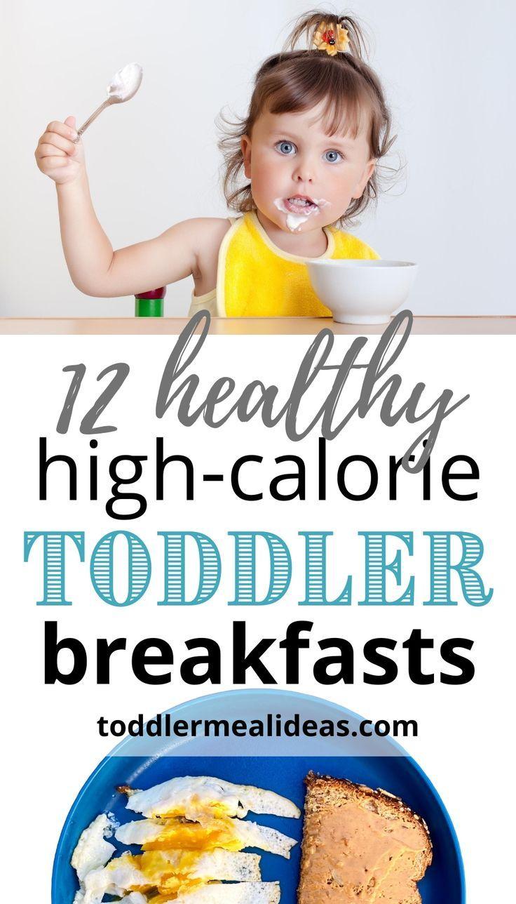 12 healthy highcalorie toddler breakfasts in 2020