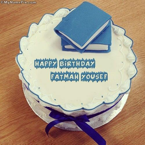The Name Fatmah Yousef Is Generated On Books Birthday Cake With