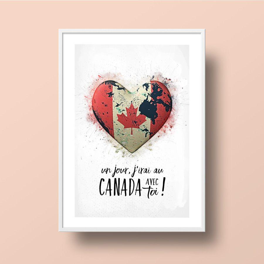 affiche art citations voyage id e cadeau coeur un jour j 39 irai au canada avec toi affiches. Black Bedroom Furniture Sets. Home Design Ideas