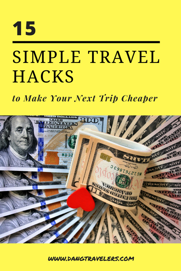 15 Simple Travel Hacks To Make Your Next Trip Cheaper