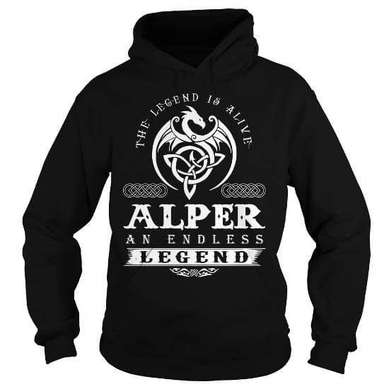 he Legend Is Alive ALPER An Endless Legend  T-Shirts & Hoodies