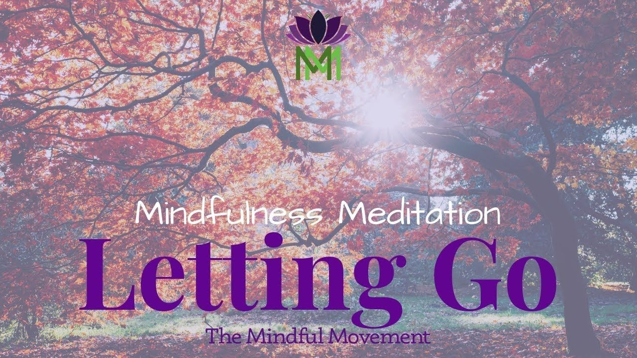 20 Minute Mindfulness Meditation for Letting GoSymbolism