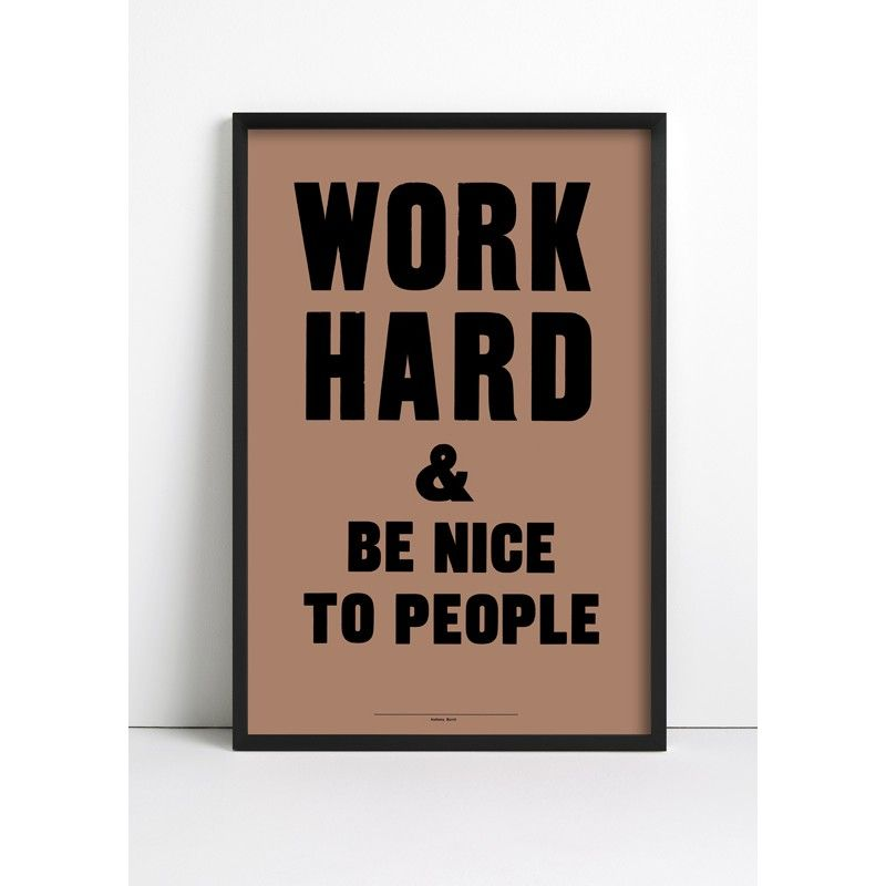 work hard + be nice to people   anthony burrill