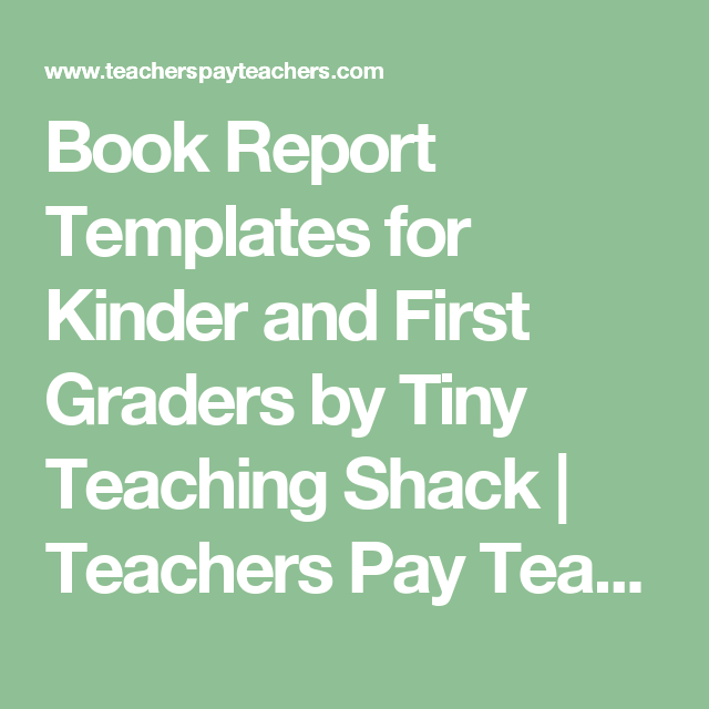 Book Report Templates for Kinder and First Graders by Tiny Teaching Shack | Teachers Pay Teachers