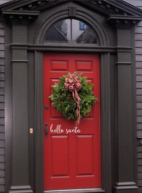 Hello Santa Front Door Welcome Custom Vinyl Letters Decal Wall Art Words Exterior Paint Colors For House Front Door Colors Exterior House Colors