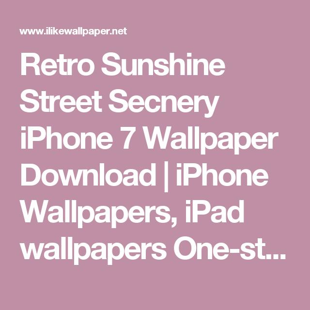 Retro Sunshine Street Secnery iPhone 7 Wallpaper Download | iPhone Wallpapers, iPad wallpapers One-stop Download